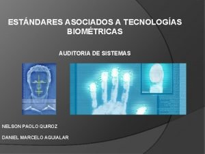 ESTNDARES ASOCIADOS A TECNOLOGAS BIOMTRICAS AUDITORIA DE SISTEMAS