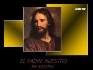 EL PADRE NUESTRO EN ARAMEO Abb Padre La