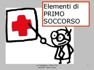Elementi di PRIMO SOCCORSO A Castagnoli IPSIA F