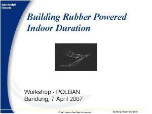 Indoor Free Flight Community Building Rubber Powered Indoor