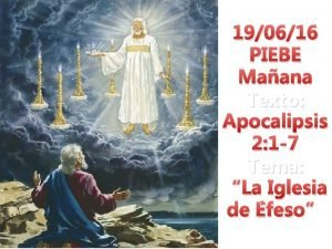 190616 PIEBE Maana Texto Apocalipsis 2 1 7