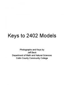 Keys to 2402 Models Photographs and Keys by