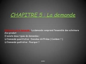CHAPITRE 5 La demande Dfinition de la demande