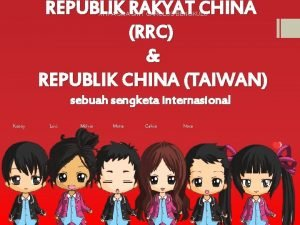 REPUBLIK RAKYAT CHINA RRC REPUBLIK CHINA TAIWAN XI