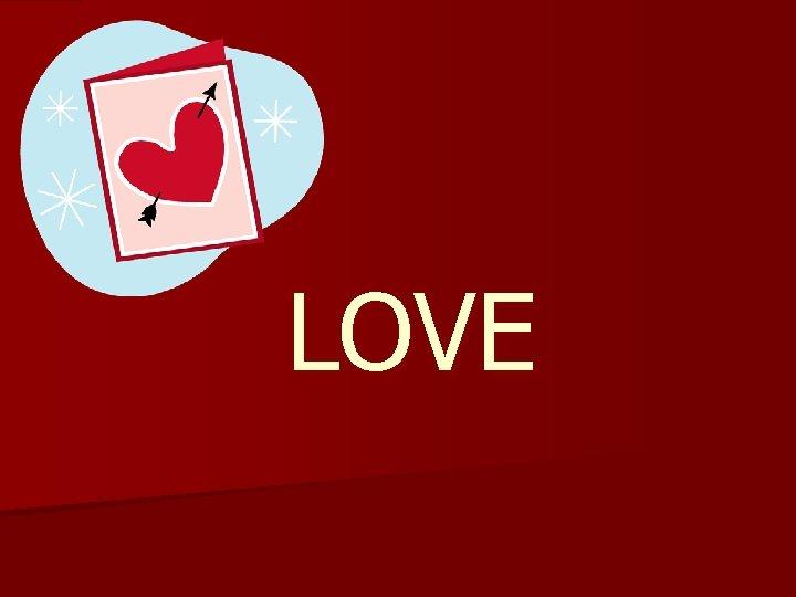 LOVE Love vs Infatuation Love is n n