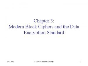Chapter 3 Modern Block Ciphers and the Data