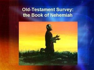 OldTestament Survey the Book of Nehemiah Background Nehemiah