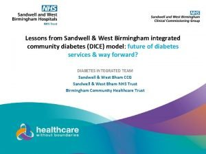 Lessons from Sandwell West Birmingham integrated community diabetes