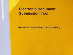 Electronic Document Submission Tool Hennepin County West Central