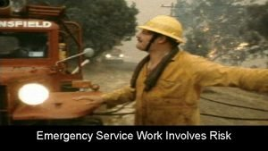 Emergency Service Work Involves Risk The Emergency Services