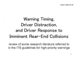 AEBSLDWS06 08 Warning Timing Driver Distraction and Driver