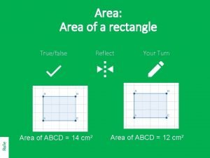 Area Area of a rectangle Rule Truefalse Area