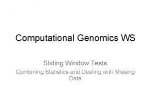 Computational Genomics WS Sliding Window Tests Combining Statistics