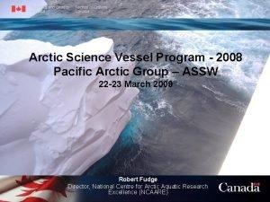 Arctic Science Vessel Program 2008 Pacific Arctic Group