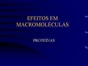 EFEITOS EM MACROMOLCULAS PROTENAS Estrutura dos 20 aminocidos