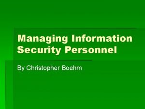 Managing Information Security Personnel By Christopher Boehm Overview