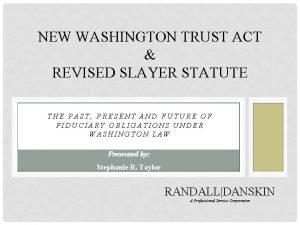 NEW WASHINGTON TRUST ACT REVISED SLAYER STATUTE THE