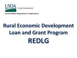 Rural Economic Development Loan and Grant Program REDLG