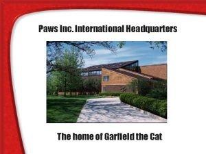 Paws Inc International Headquarters The home of Garfield