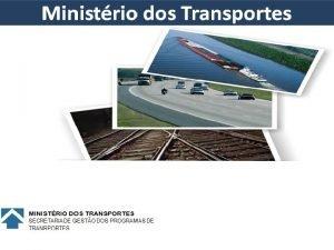 Ministrio dos Transportes MINISTRIO DOS TRANSPORTES SECRETARIA DE