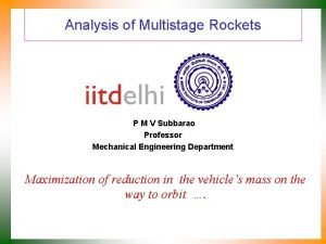 Analysis of Multistage Rockets P M V Subbarao