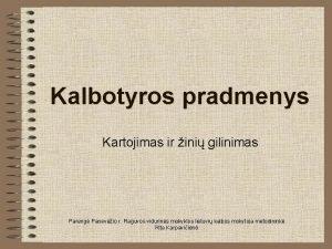 Kalbotyros pradmenys Kartojimas ir ini gilinimas Pareng Panevio