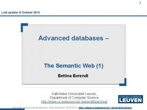1 Last update 8 October 2010 Advanced databases