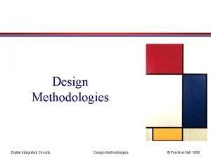 Design Methodologies Digital Integrated Circuits Design Methodologies Prentice