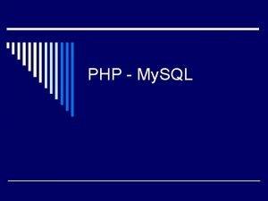 PHP My SQL mysqlconnect o Fungsi ini digunakan
