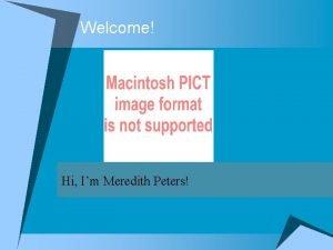 Welcome Hi Im Meredith Peters Meredith Peters Motto