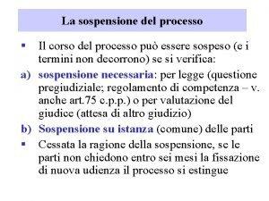 La sospensione del processo Il corso del processo