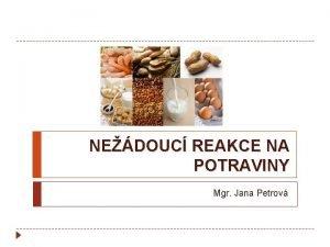 NEDOUC REAKCE NA POTRAVINY Mgr Jana Petrov POTRAVINOV