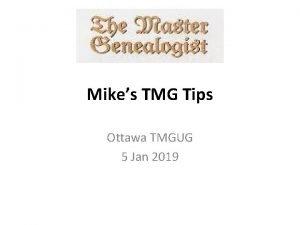 Mikes TMG Tips Ottawa TMGUG 5 Jan 2019