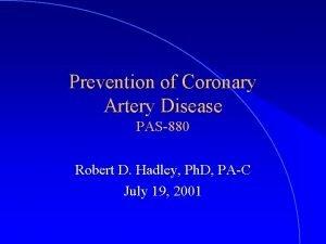 Prevention of Coronary Artery Disease PAS880 Robert D