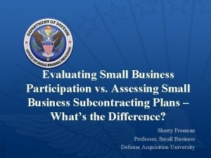Evaluating Small Business Participation vs Assessing Small Business