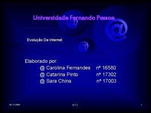 Universidade Fernando Pessoa Evoluo Da Internet Elaborado por