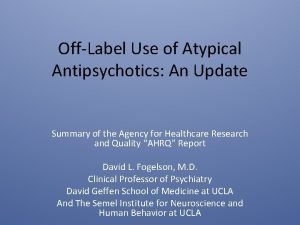 OffLabel Use of Atypical Antipsychotics An Update Summary