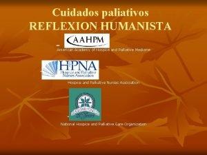 Cuidados paliativos REFLEXION HUMANISTA American Academy of Hospice