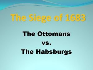 The Siege of 1683 The Ottomans vs The