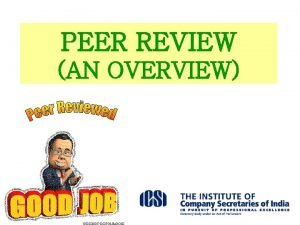 PEER REVIEW AN OVERVIEW Definition of Peer Review