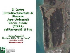 Il Centro Interdipartimentale di Ricerche AgroAmbientali Enrico Avanzi