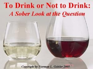 To Drink or Not to Drink A Sober