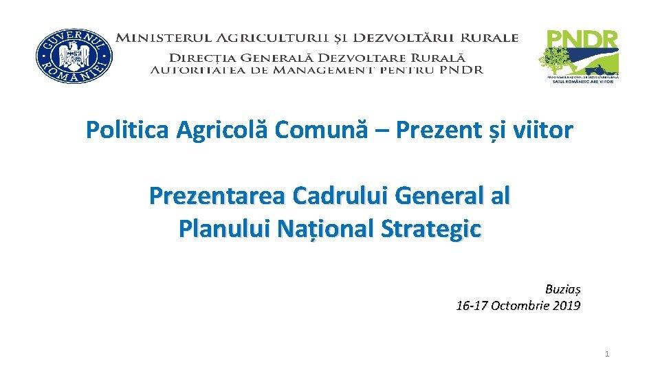 Politica Agricol Comun Prezent i viitor Prezentarea Cadrului