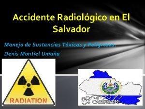 Accidente Radiolgico en El Salvador Manejo de Sustancias