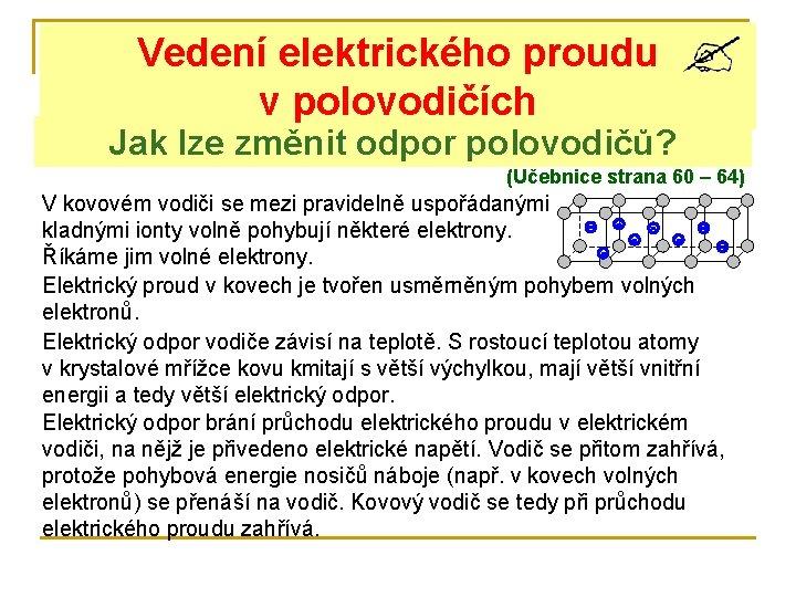 Veden elektrickho proudu v polovodich Jak lze zmnit