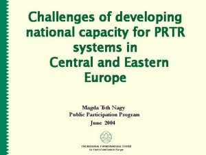 Challenges of developing national capacity for PRTR systems