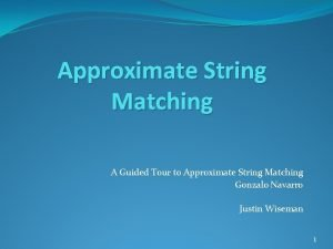 Approximate String Matching A Guided Tour to Approximate