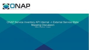 ONAP Service Inventory API Internal External Service State