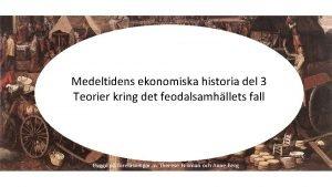 Medeltidens ekonomiska historia del 3 Teorier kring det