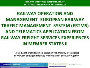 RAILWAY SAFETY AND INTEROPERABILITY ERTMS AND FREIGHT RAILWAY